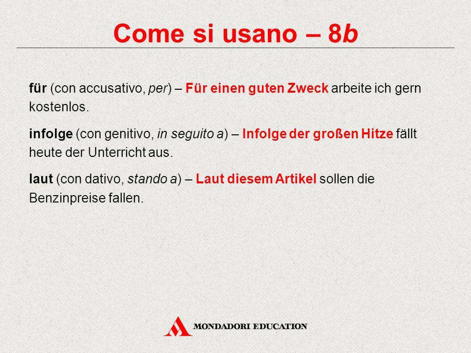 Come si usano – 8b für (con accusativo, per) – Für einen guten Zweck arbeite ich gern kostenlos.