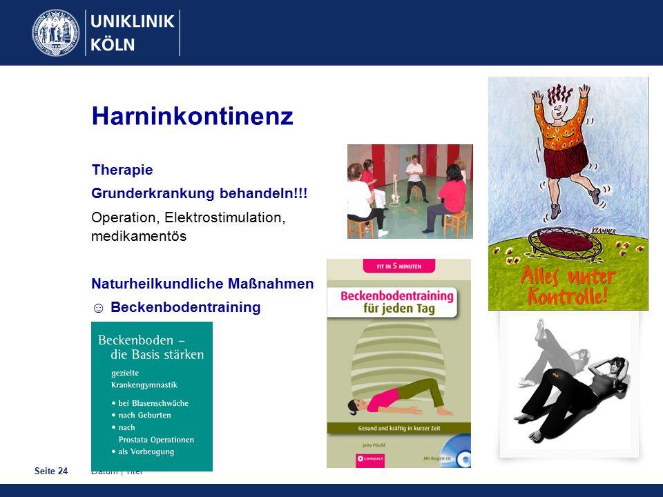 Harninkontinenz Therapie Grunderkrankung behandeln!!!
