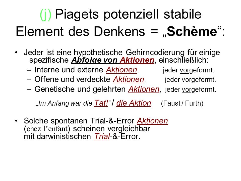 """(j) Piagets potenziell stabile Element des Denkens = """"Schème :"""