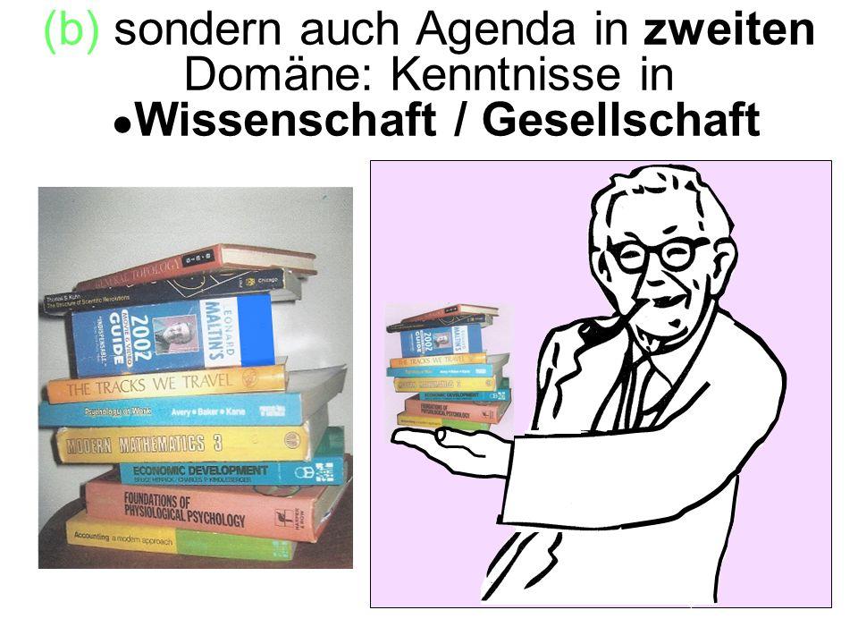 (b) sondern auch Agenda in zweiten Domäne: Kenntnisse in ●Wissenschaft / Gesellschaft