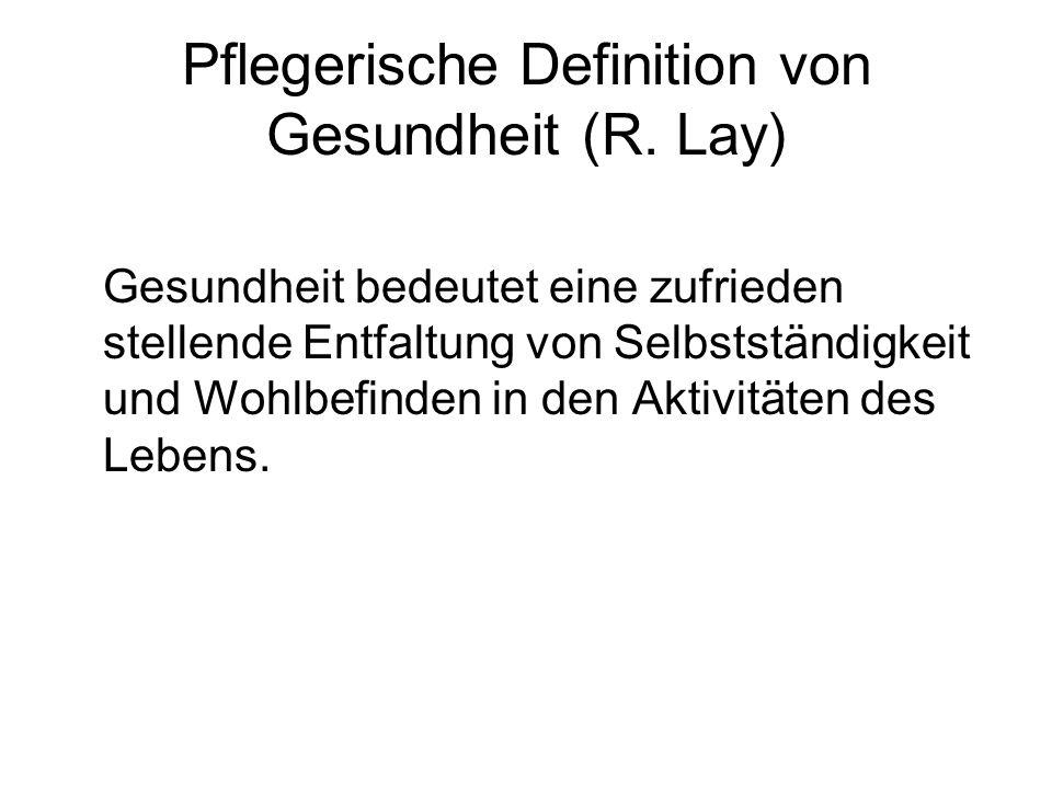 Pflegerische Definition von Gesundheit (R. Lay)