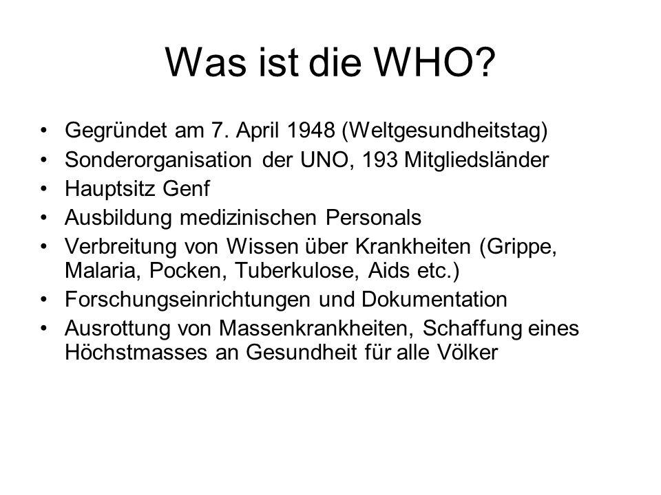 Was ist die WHO Gegründet am 7. April 1948 (Weltgesundheitstag)