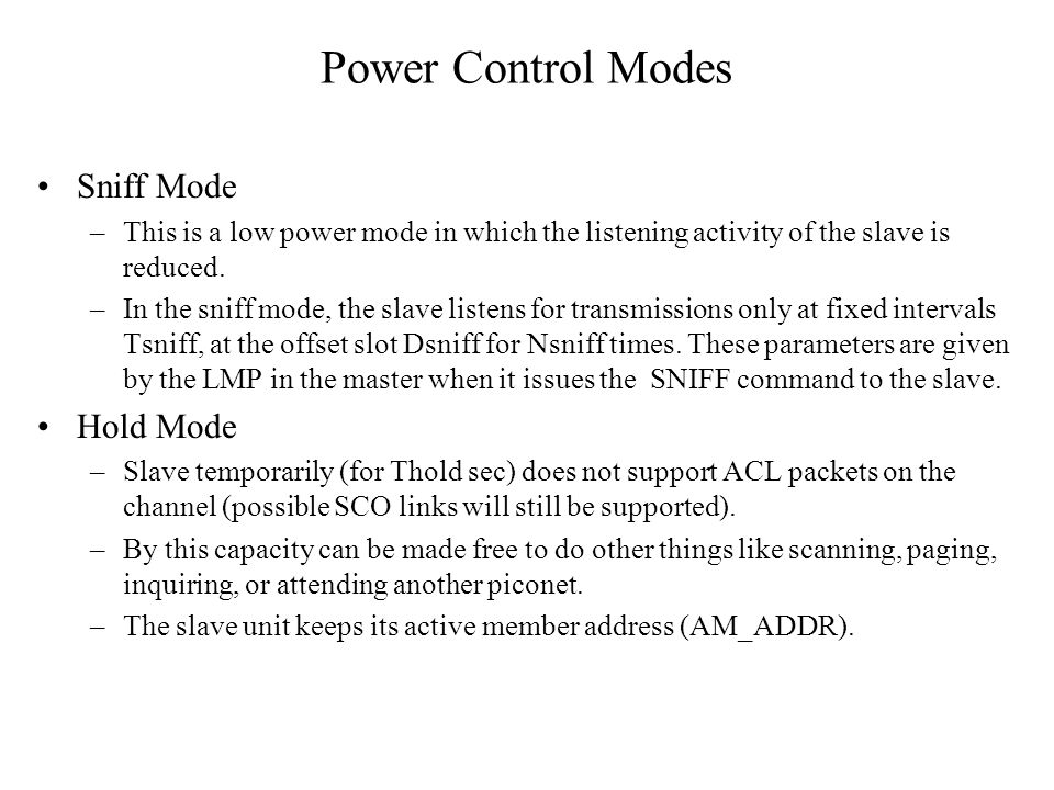 Power Control Modes Sniff Mode Hold Mode