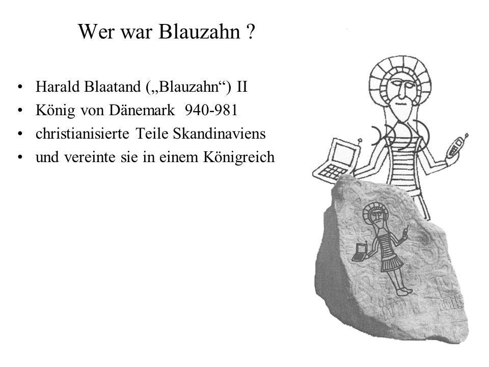 "Wer war Blauzahn Harald Blaatand (""Blauzahn ) II"