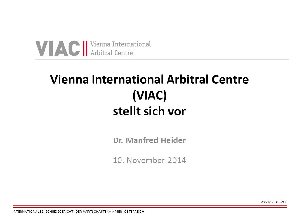 Vienna International Arbitral Centre (VIAC) stellt sich vor