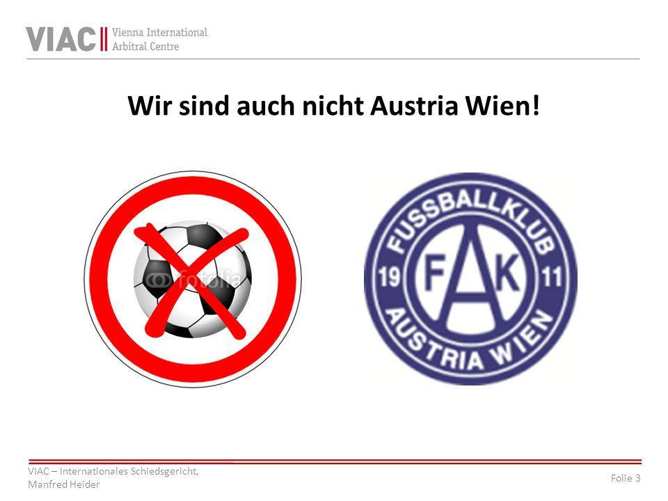Wir sind auch nicht Austria Wien!