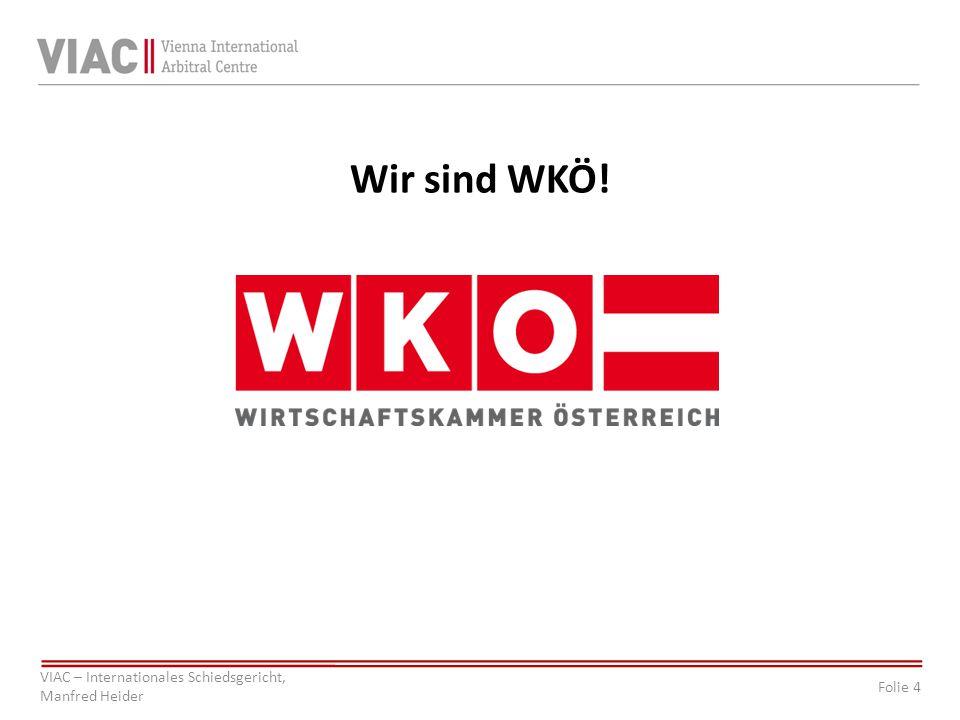 Wir sind WKÖ! VIAC - Internationales Schiedsgericht