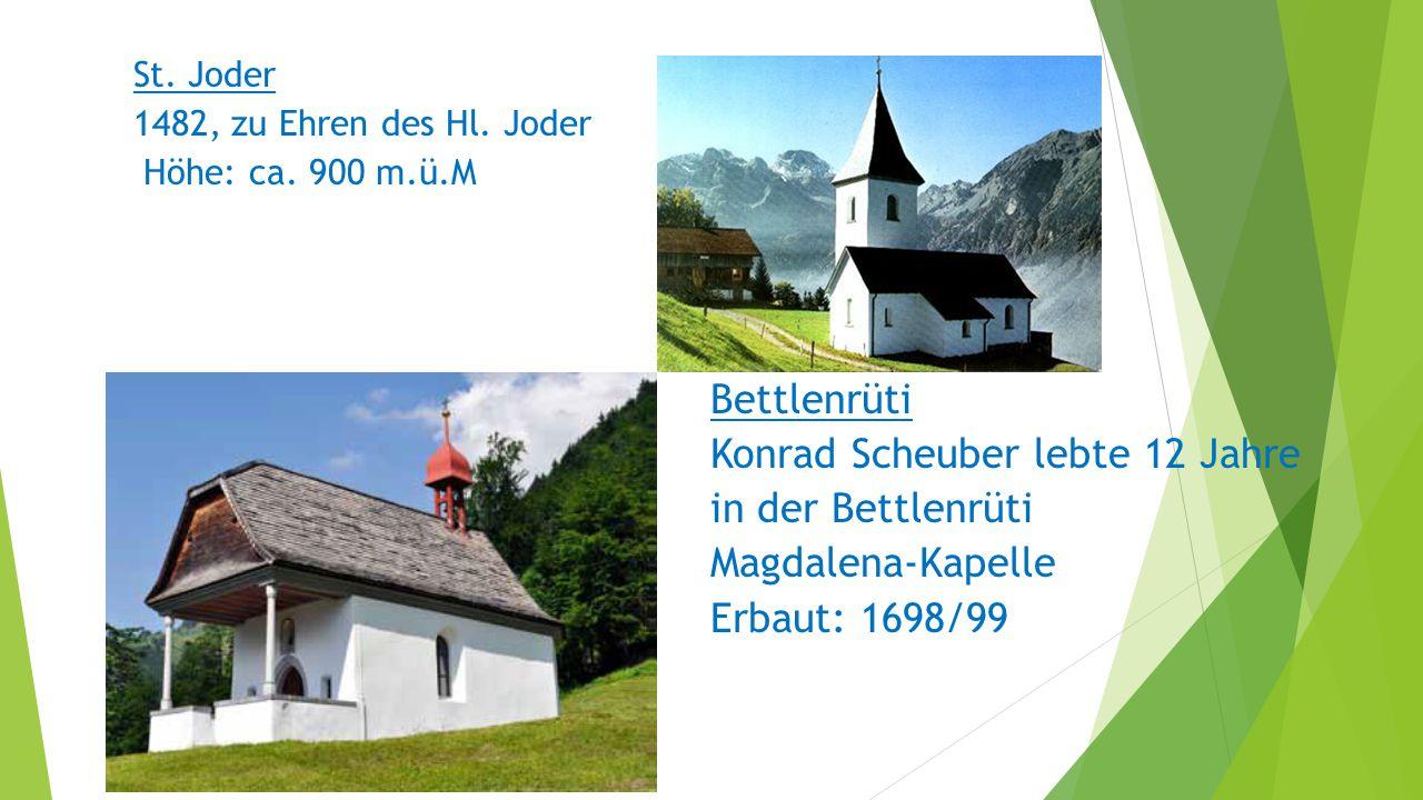 Konrad Scheuber lebte 12 Jahre in der Bettlenrüti Magdalena-Kapelle
