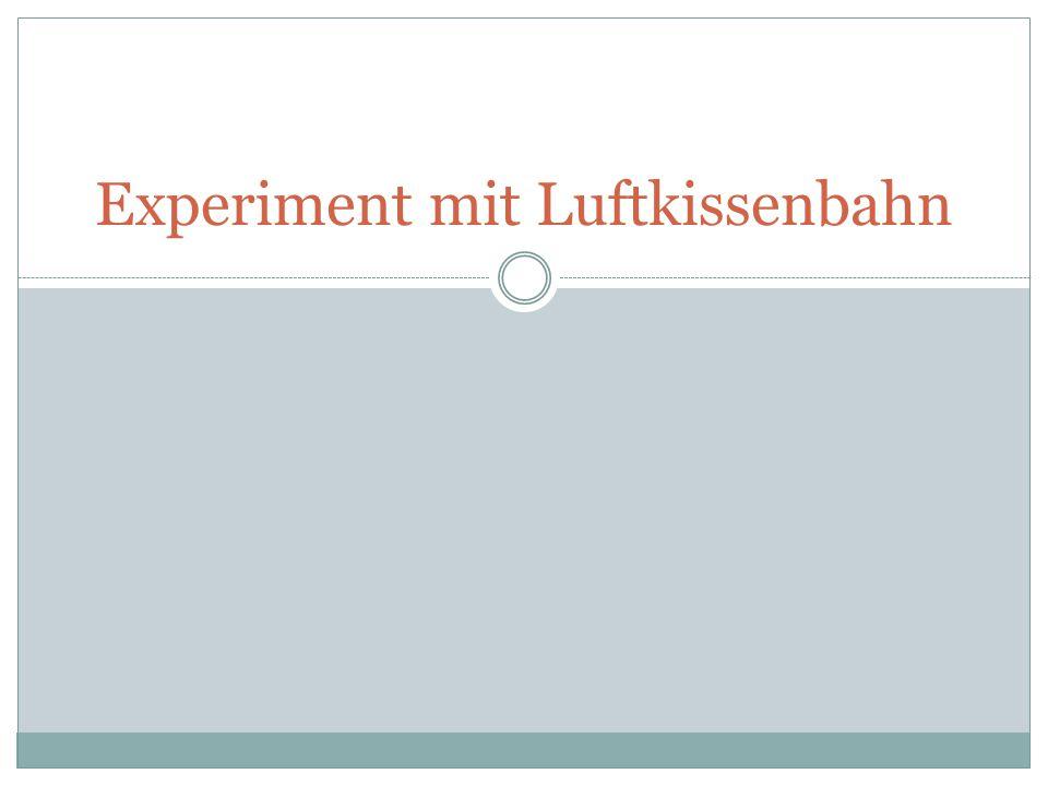 Experiment mit Luftkissenbahn