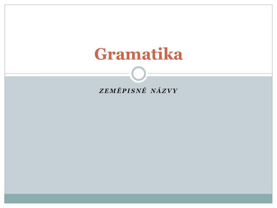 Gramatika Zeměpisné názvy