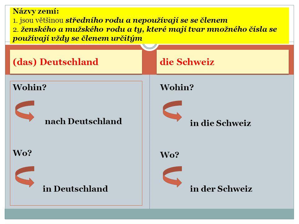 (das) Deutschland die Schweiz