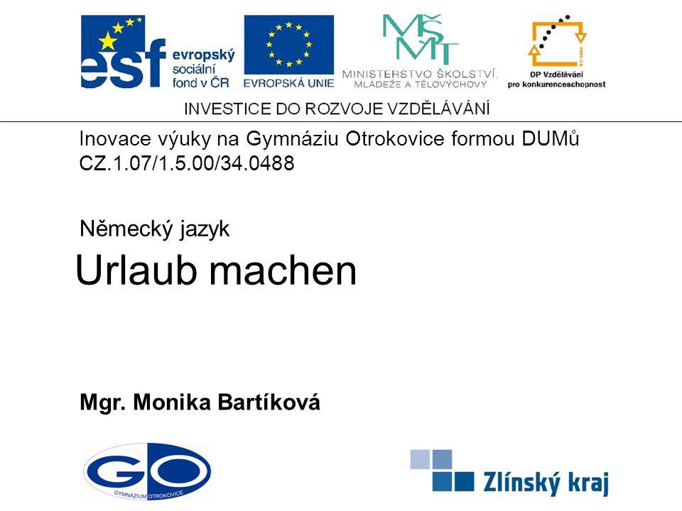 Urlaub machen Německý jazyk Mgr. Monika Bartíková