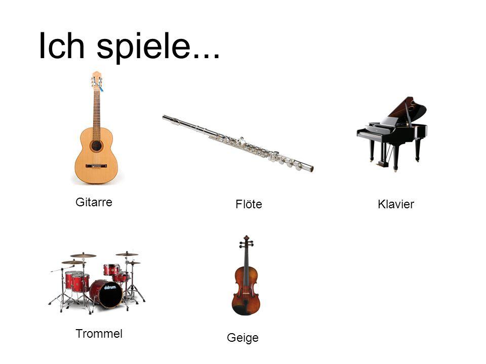 Ich spiele... Gitarre Flöte Klavier Trommel Geige