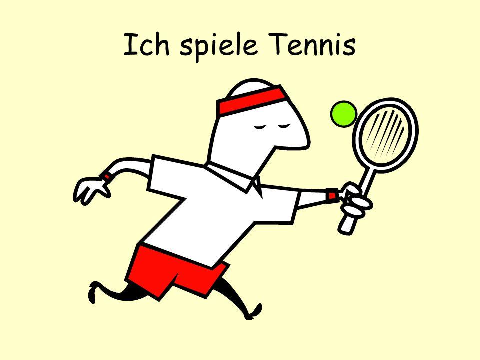 Ich spiele Tennis