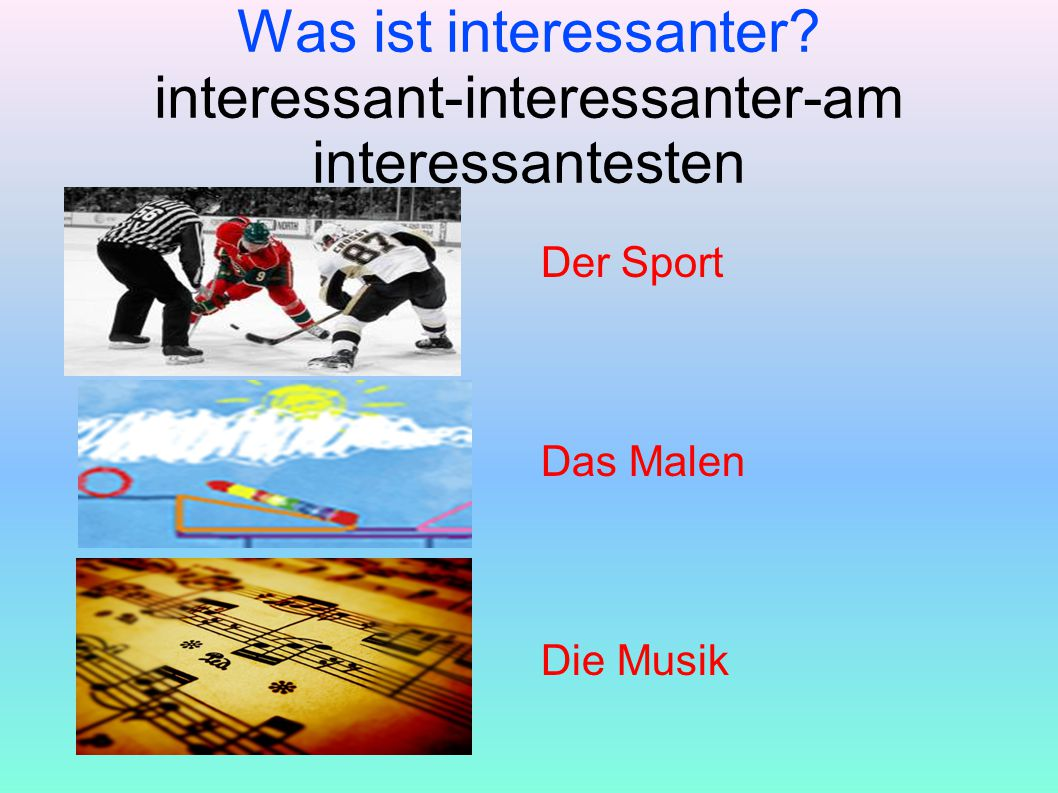 Was ist interessanter interessant-interessanter-am interessantesten