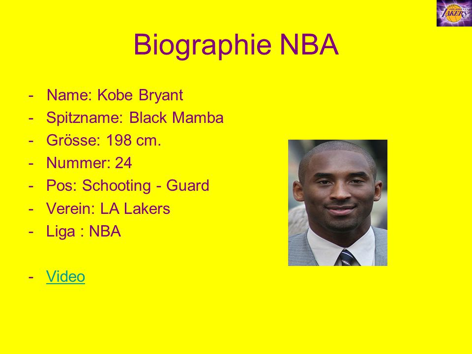Biographie NBA - Name: Kobe Bryant Spitzname: Black Mamba