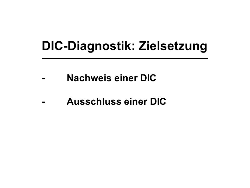 DIC-Diagnostik: Zielsetzung