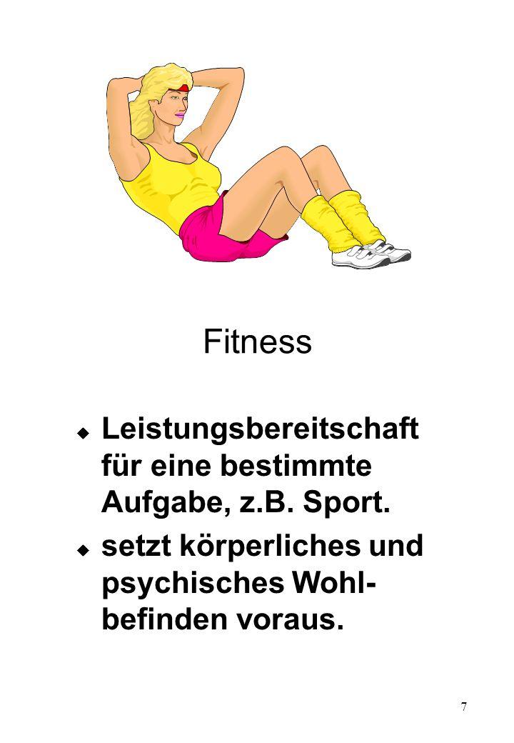Fitness Leistungsbereitschaft für eine bestimmte Aufgabe, z.B. Sport.