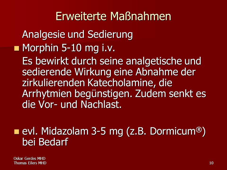 Erweiterte Maßnahmen Analgesie und Sedierung Morphin 5-10 mg i.v.