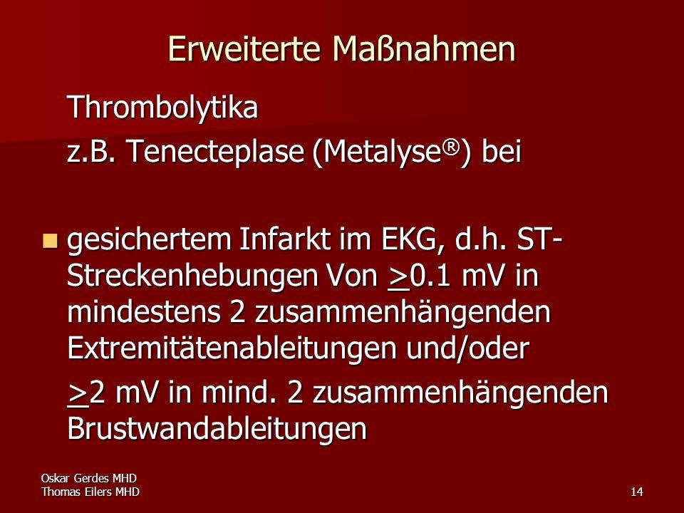 Erweiterte Maßnahmen Thrombolytika z.B. Tenecteplase (Metalyse®) bei