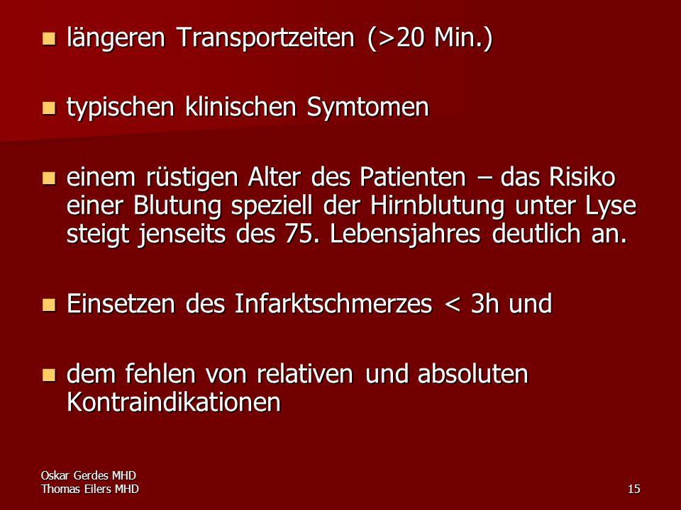 längeren Transportzeiten (>20 Min.) typischen klinischen Symtomen