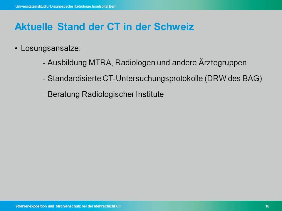 Aktuelle Stand der CT in der Schweiz