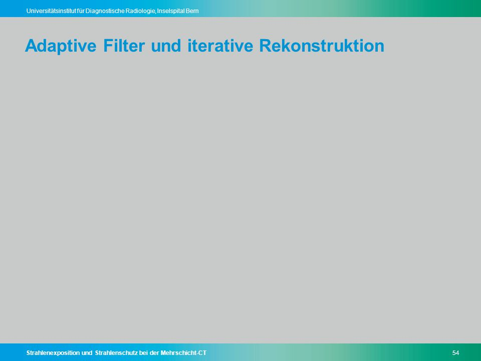 Adaptive Filter und iterative Rekonstruktion