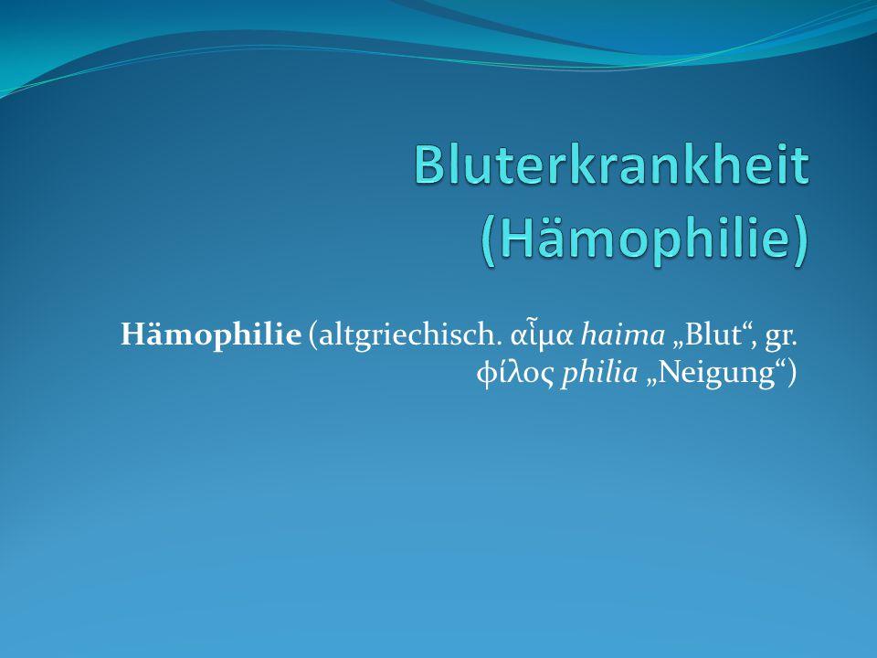 Bluterkrankheit (Hämophilie)