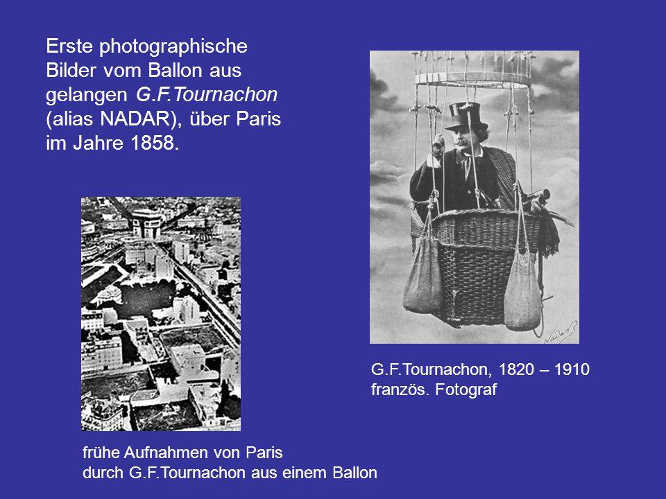 Erste photographische Bilder vom Ballon aus gelangen G. F