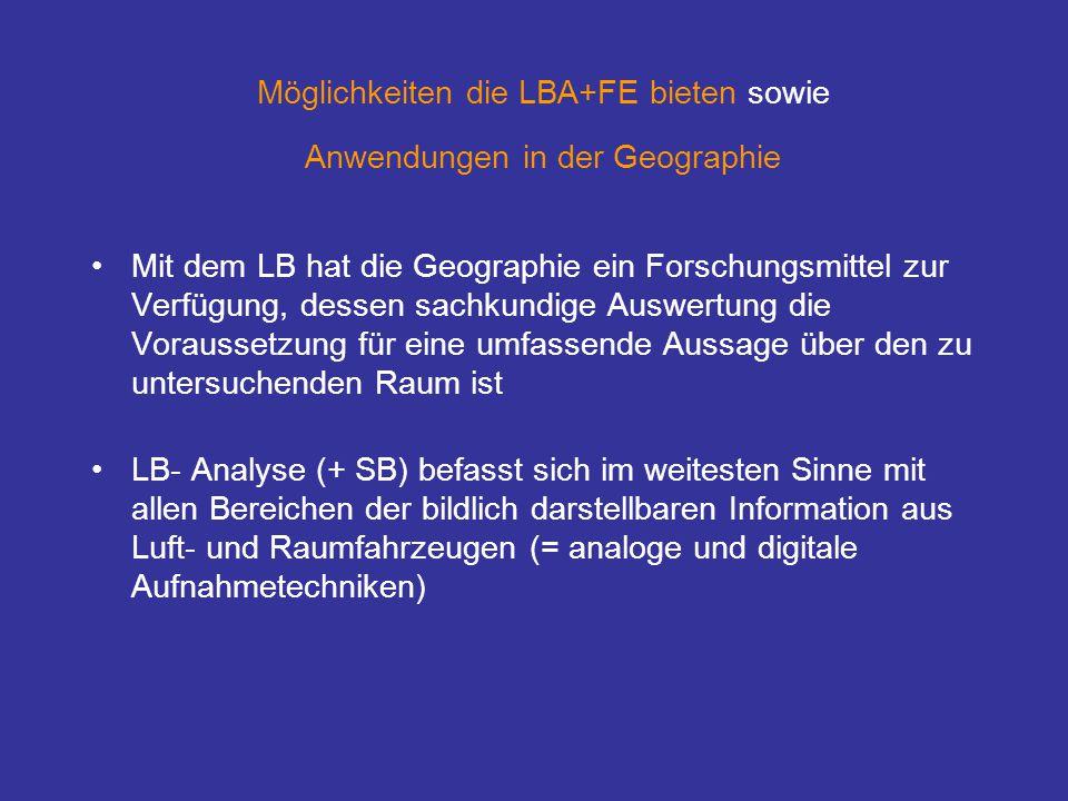 Möglichkeiten die LBA+FE bieten sowie Anwendungen in der Geographie