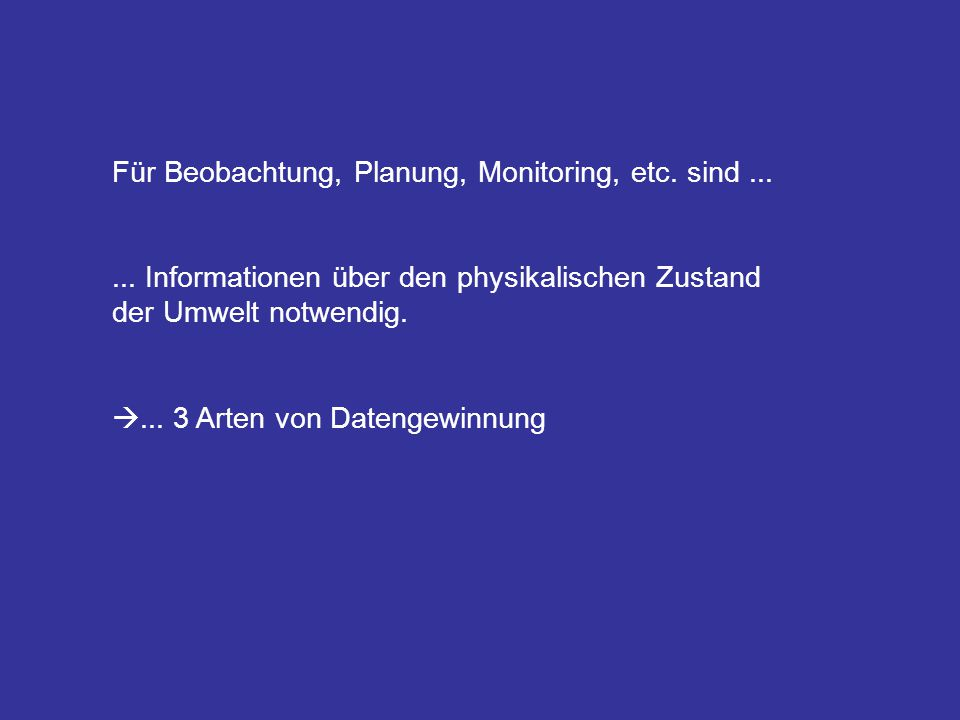 Für Beobachtung, Planung, Monitoring, etc. sind ...
