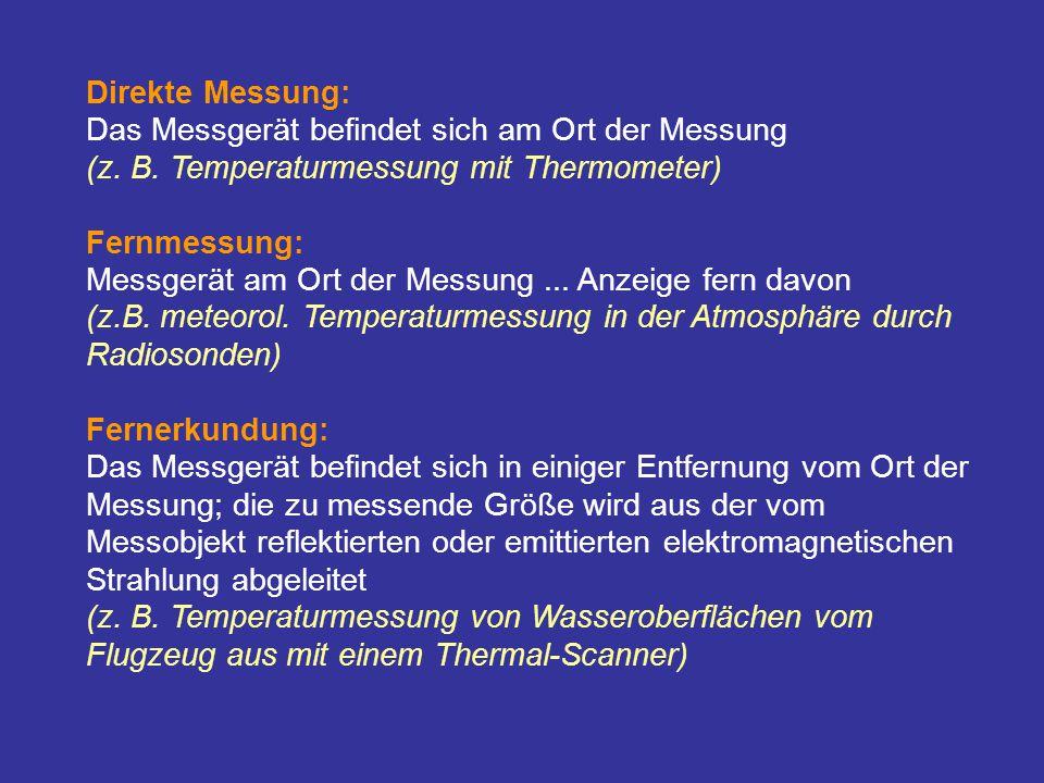 Direkte Messung: Das Messgerät befindet sich am Ort der Messung (z. B. Temperaturmessung mit Thermometer)