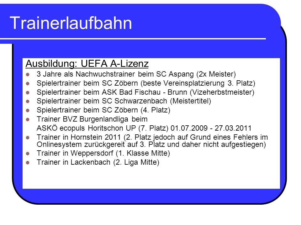 Trainerlaufbahn Ausbildung: UEFA A-Lizenz