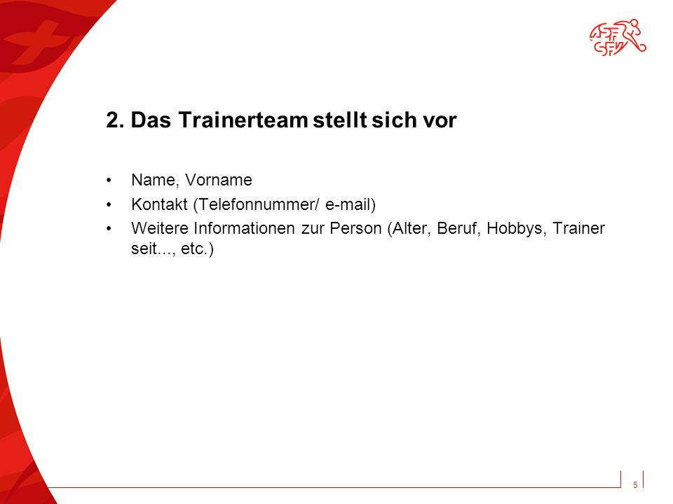 2. Das Trainerteam stellt sich vor