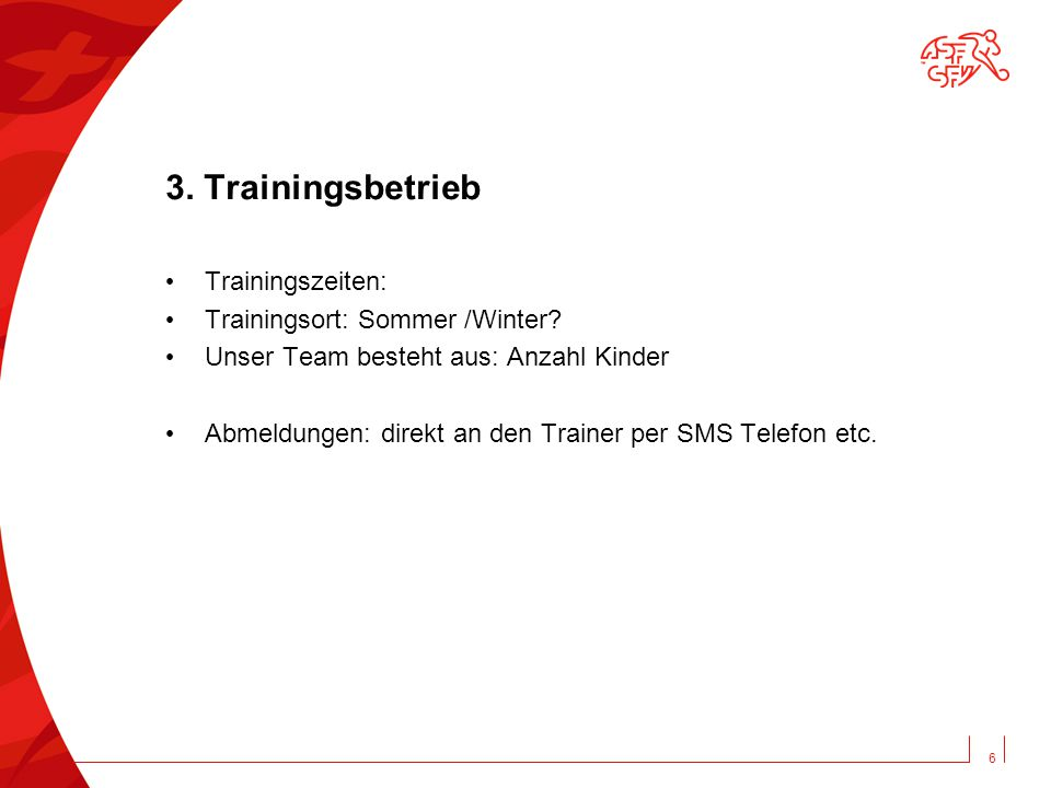 3. Trainingsbetrieb Trainingszeiten: Trainingsort: Sommer /Winter