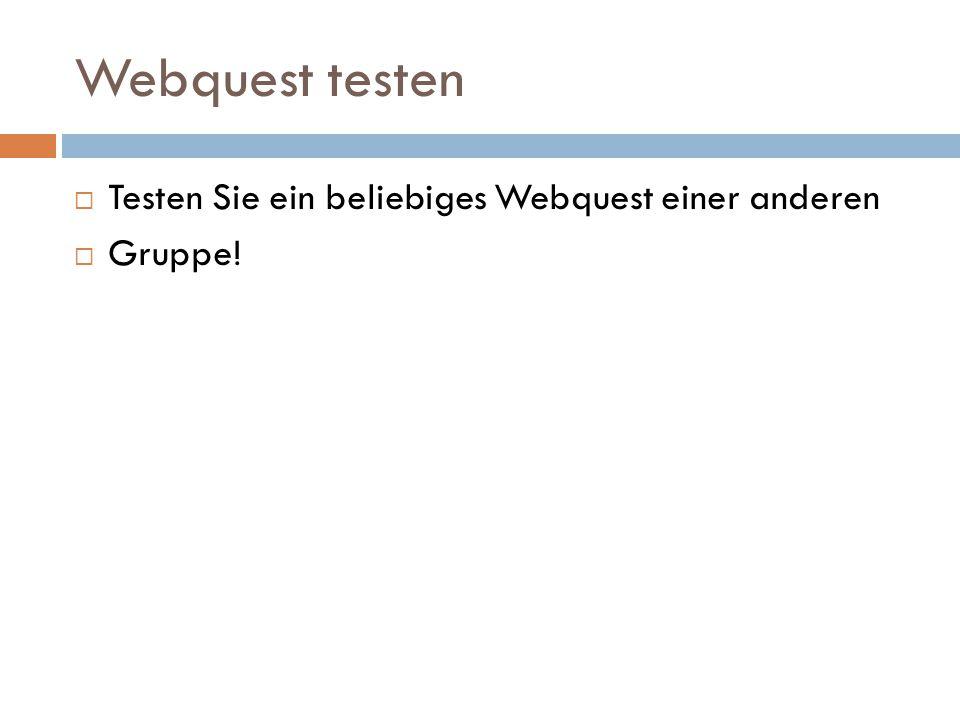 Webquest testen Testen Sie ein beliebiges Webquest einer anderen