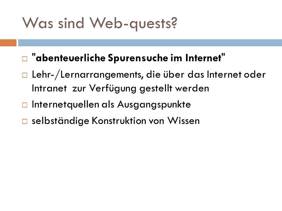 Was sind Web-quests abenteuerliche Spurensuche im Internet
