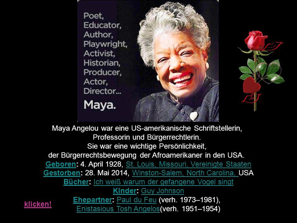 Maya Angelou war eine US-amerikanische Schriftstellerin,