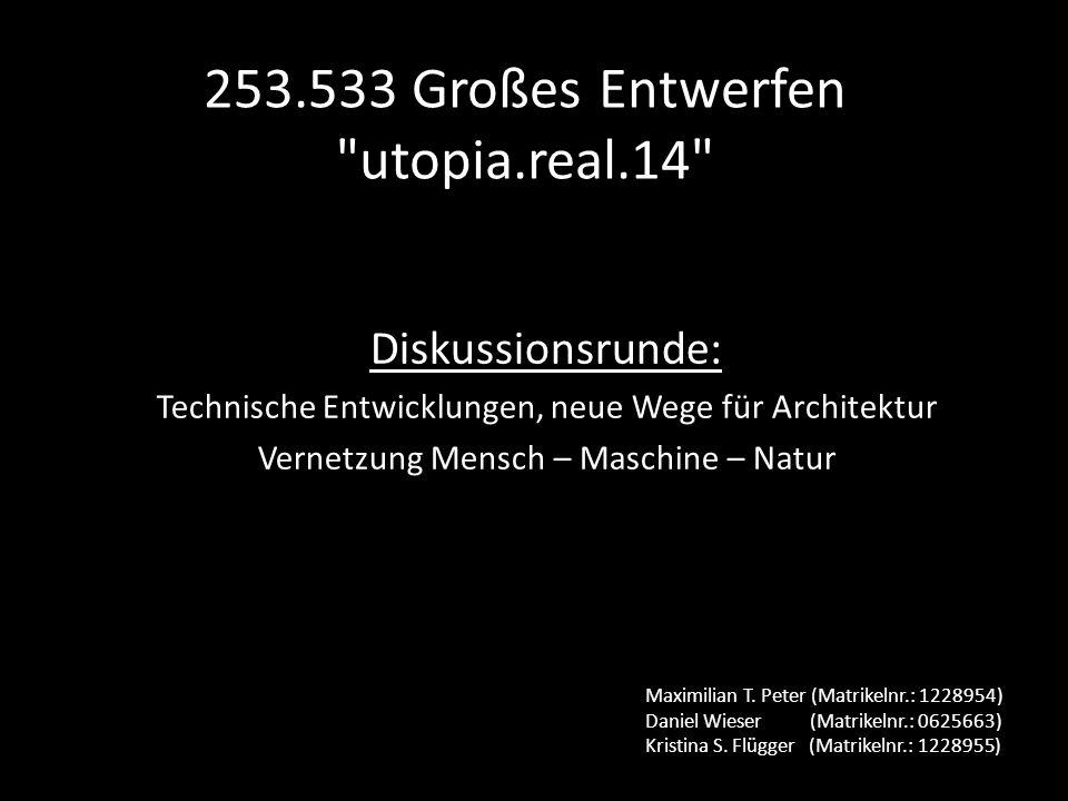 253.533 Großes Entwerfen utopia.real.14