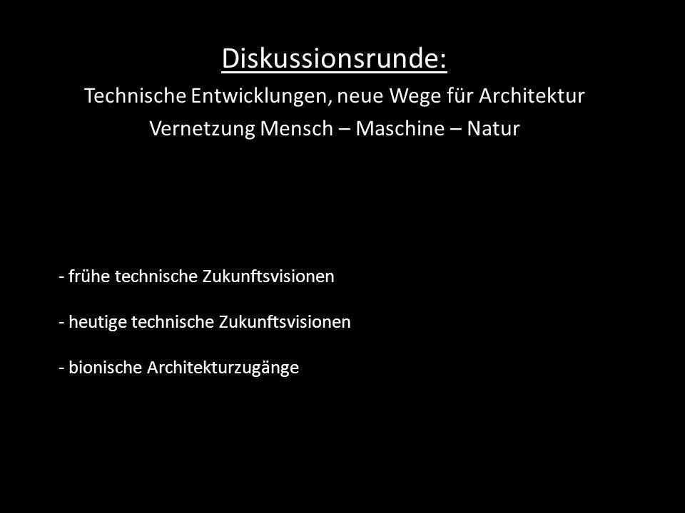 Diskussionsrunde: Technische Entwicklungen, neue Wege für Architektur