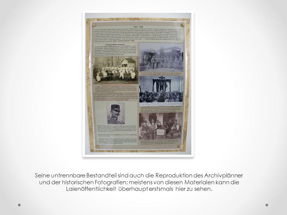 Seine untrennbare Bestandteil sind auch die Reproduktion des Archivplänner und der historischen Fotografien; meistens von diesen Materialen kann die Laienöffentlichkeit überhaupt erstsmals hier zu sehen.