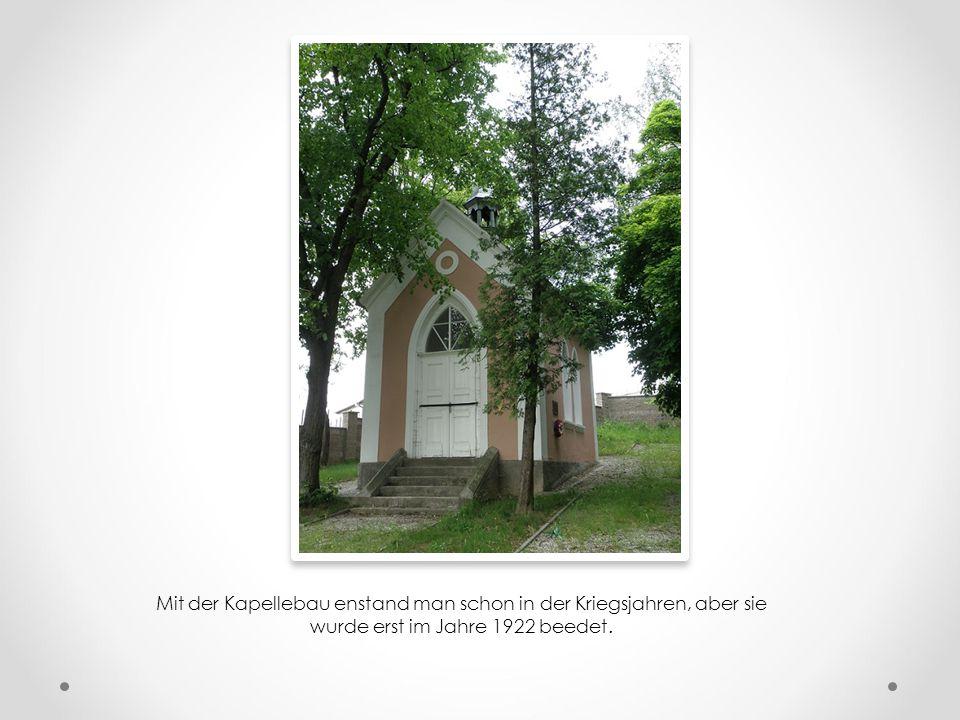 Mit der Kapellebau enstand man schon in der Kriegsjahren, aber sie wurde erst im Jahre 1922 beedet.