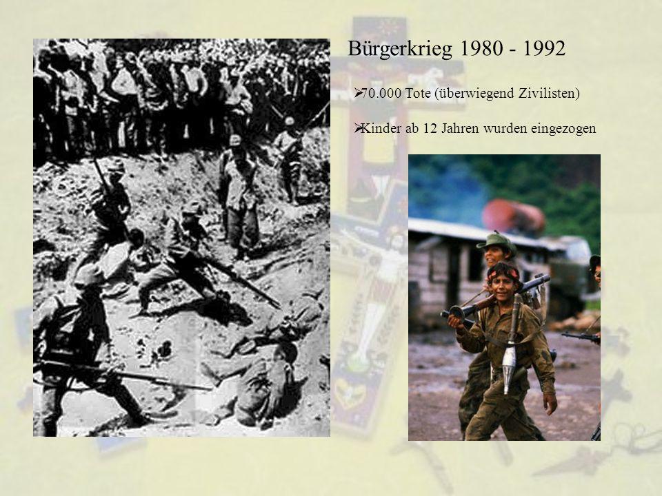 Bürgerkrieg 1980 - 1992 70.000 Tote (überwiegend Zivilisten)