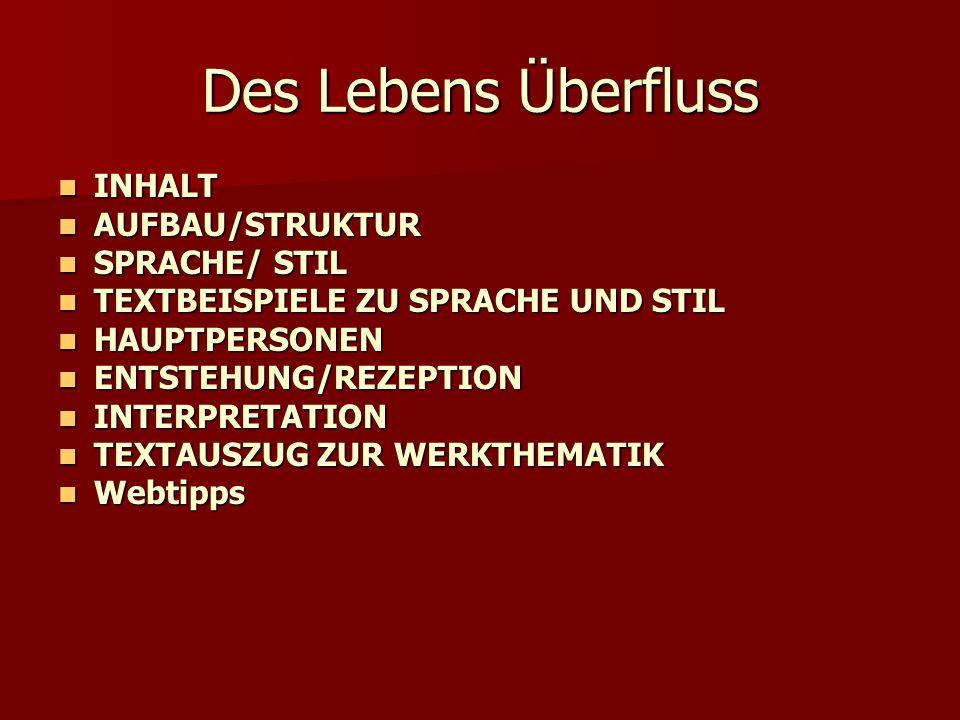 Des Lebens Überfluss INHALT AUFBAU/STRUKTUR SPRACHE/ STIL