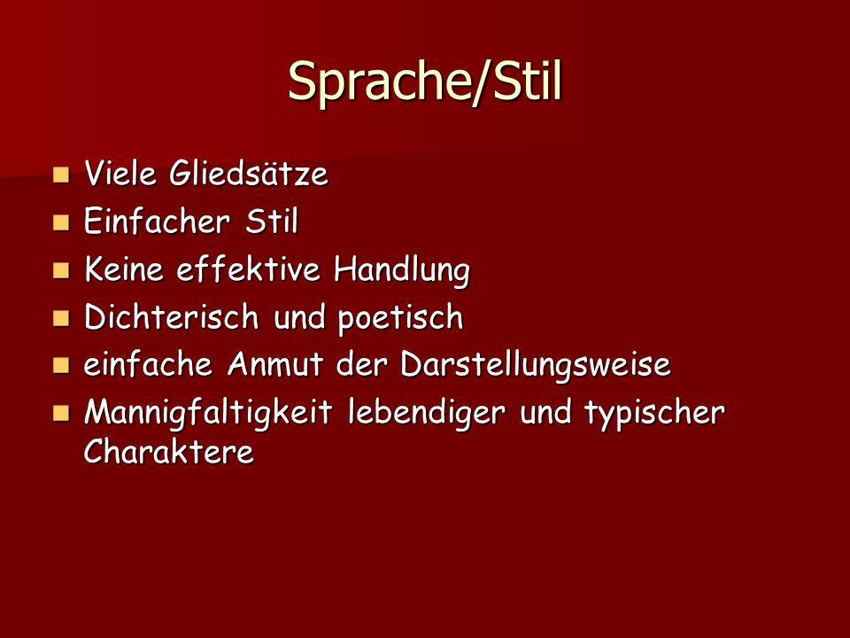 Sprache/Stil Viele Gliedsätze Einfacher Stil Keine effektive Handlung