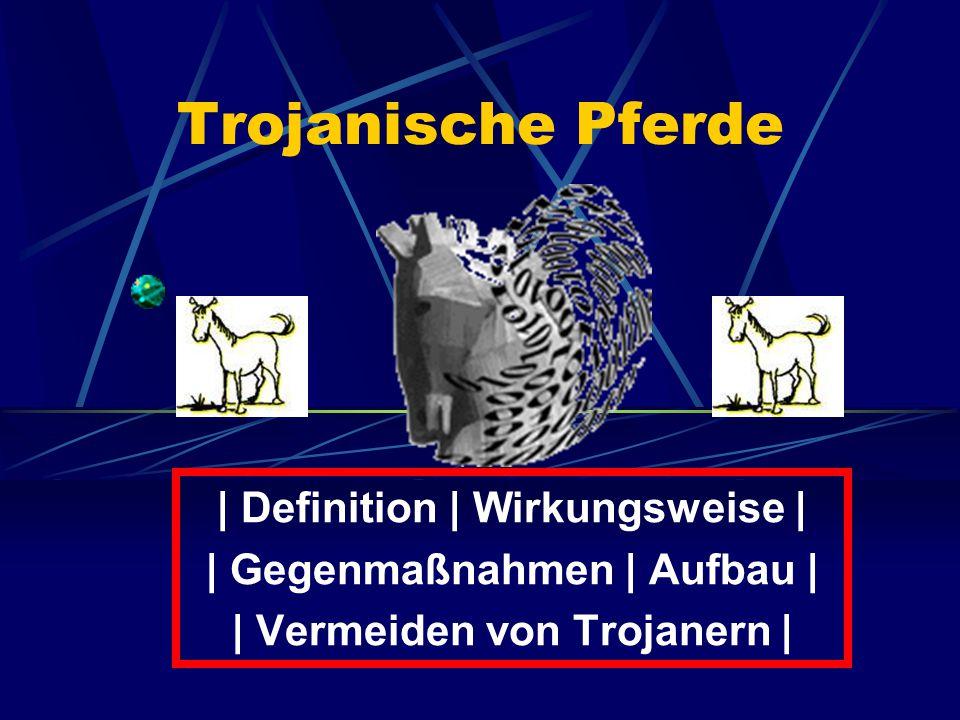 Trojanische Pferde | Definition | Wirkungsweise |
