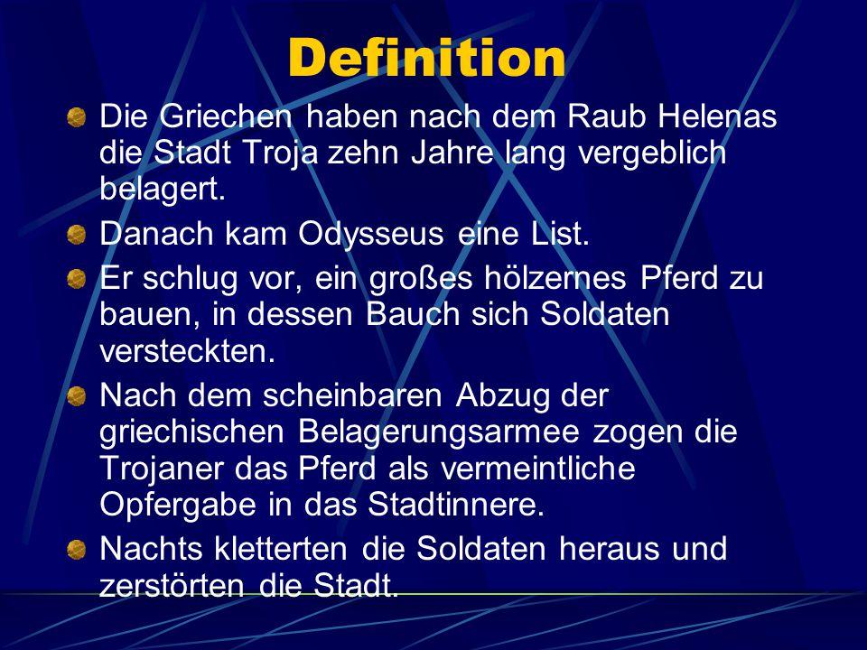 Definition Die Griechen haben nach dem Raub Helenas die Stadt Troja zehn Jahre lang vergeblich belagert.