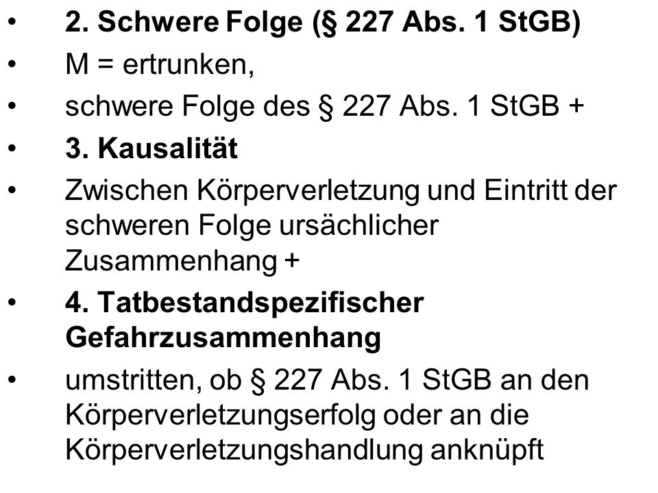 2. Schwere Folge (§ 227 Abs. 1 StGB)