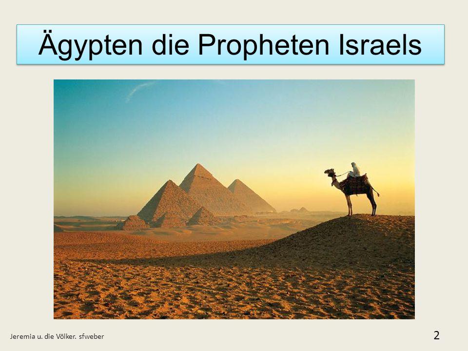 Ägypten die Propheten Israels