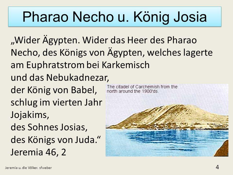 Pharao Necho u. König Josia